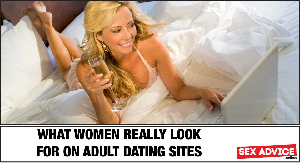 what women really look for on adult dating sites