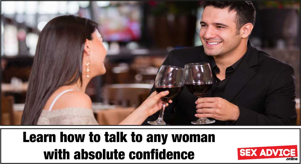 Learn to talk to women with absolute confidence